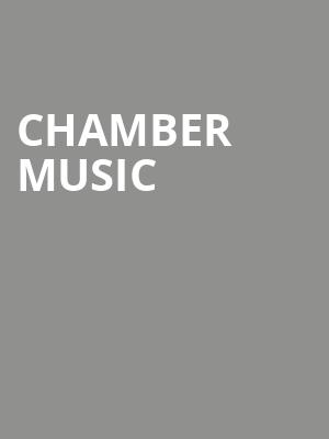 Chamber Music at Jarson Kaplan Theater