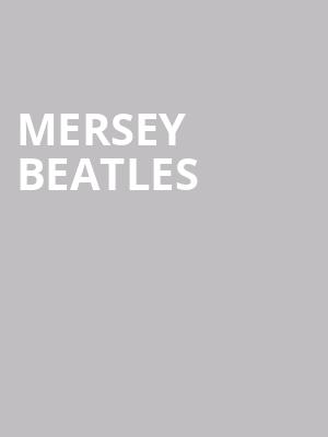 Mersey Beatles at Jarson Kaplan Theater