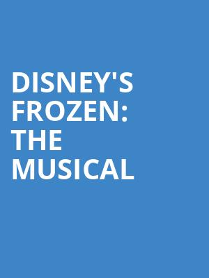 Disney's Frozen: The Musical Poster