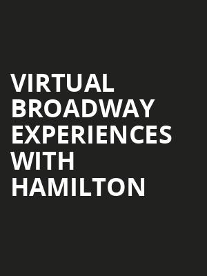 Virtual Broadway Experiences with HAMILTON, Virtual Experiences for Cincinnati, Cincinnati