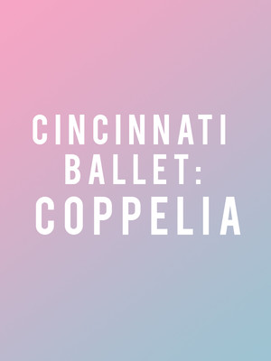 Cincinnati Ballet Coppelia, Procter and Gamble Hall, Cincinnati